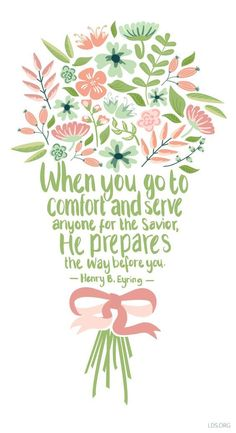 & you go to comfort and serve anyone for the Savior, He prepares the way before you.Henry B. Gospel Quotes, Lds Quotes, Uplifting Quotes, Quotes 2016, Holy Quotes, Mormon Quotes, Profound Quotes, Lds Mormon, Spiritual Thoughts