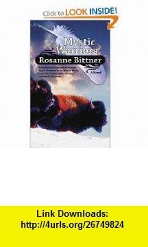Mystic Warriors (Mystic Dreamers) (9780765359377) Rosanne Bittner , ISBN-10: 0765359375  , ISBN-13: 978-0765359377 ,  , tutorials , pdf , ebook , torrent , downloads , rapidshare , filesonic , hotfile , megaupload , fileserve