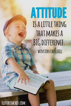 Attitude is a little thing that makes a big difference - Winston Churchill - More great quotes at www.tlcforcoaches.com/quotes/