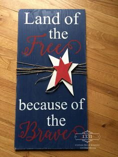 Land of the Free Because of the Brave Patriotic Sign of July Fourth of July America Sign Land of the Free Because of the Brave Fourth Of July Decor, 4th Of July Decorations, 4th Of July Party, Birthday Decorations, Americana Crafts, Patriotic Crafts, 4th July Crafts, Patriotic Wreath, Summer Crafts