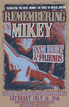 Remembering Mikey :: Saturday, July 30 :: The Charleston Pour House :: Charleston, SC