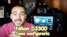 Nikon D3300 configuracion inicial | Sebastian Cava