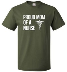 Proud Mom Of A Nurse Shirt Cool Mother of Nurse Tee