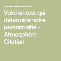 Voici un test qui détermine votre personnalité - Atmosphère Citation Coaching, Meditation, Anti Stress, Positive Attitude, Help Me, Good To Know, Knowing You, Affirmations, Voici