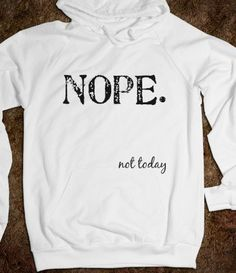 I could use this sweatshirt some days. lol