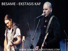 Ekstasis Kaf – Besame   Letras Cristianas