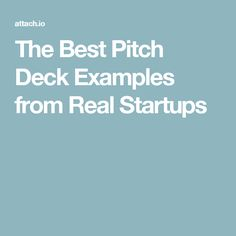 The Best Pitch Deck Examples from Real Startups