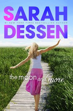 The Moon and More by Sarah Dessen - Reviewed and Recommended on Clear Eyes, Full Shelves