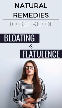 Natural Remedies To Get Rid Of Bloating And Flatulence