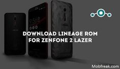 Update Lineage OS Zenfone 2 Laser: Download the latest Lineage OS and install it on your Asus Zenfone 2 Laser based on Android 7.1.1