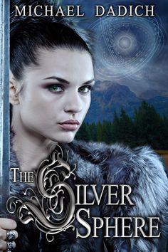 Laurie's Non-paranormal Thoughts and Reviews: The Silver Sphere by Michael Dadich: Interview