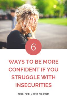 6 Ways to Be More Confident if You Struggle With Insecurities - Project Inspired Insecure People, Empire Of Storms, Baby Jeans, Sarah J Maas, Faith In Love, Biblical Quotes, Get Over It, Relationship Advice, Self Improvement