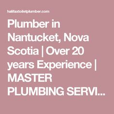 Plumber in Nantucket, Nova Scotia | Over 20 years Experience | MASTER PLUMBING SERVICES | HALIFAX, DARTMOUTH & BEYOND