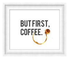 Printable Poster - But First, Coffee - Horizontal 8x10 - by BonMotPhraseology $5.00
