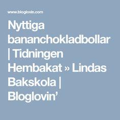 Nyttiga bananchokladbollar | Tidningen Hembakat » Lindas Bakskola | Bloglovin'