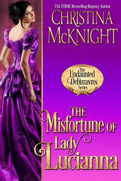 I Love Romance: PRE - ORDER NOW: THE MISFORTUNE OF LADY LUCIANNA (...
