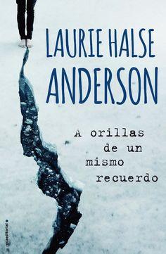 A orillas de un mismo recuerdo - Laurie Halse Anderson https://www.goodreads.com/book/show/25315941-a-orillas-de-un-mismo-recuerdo