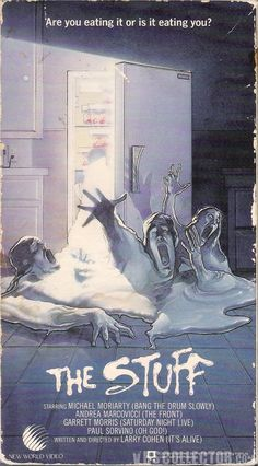 The Stuff (1985) stupid but laughable with a popular dessert that claims more than just the average sweet tooth.
