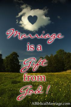 Marriage is a gift from God!