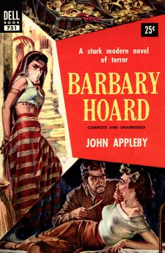 Barbary Hoard, by John Appleby, Dell 751, 1954, Cover art by Griffith Foxley