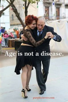 Age is not a disease