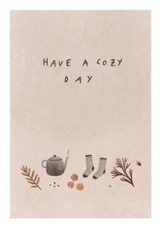 have a cozy day, postcard 2017 - cute rustic Autumn illustrations, cozy hygge drawings. Posca Art, Fall Wallpaper, October Wallpaper, Autumn Aesthetic, Autumn Cozy, Poster S, Happy Fall Y'all, Hand Lettering, 2017 Lettering