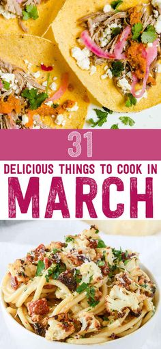 31 Delicious Things To Cook In March