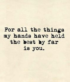 We've all experienced a moment when you just can't find the right words to say 'I love you' and describe the depth of your feelings, so here are the 60 best romantic love quotes for him that are sure to make his sweet heart melt. Beautiful Love Quotes, Life Quotes Love, Cute Quotes, Great Quotes, Quotes To Live By, Inspirational Quotes, Beautiful Daughter Quotes, Quotes For Son, Quotes For Daughters