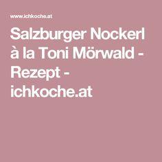 Salzburger Nockerl à la Toni Mörwald - Rezept - ichkoche.at