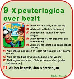 Deze 'Toddler's rules of possession' ben ik al heel vaak tegengekomen op internet (bron onbekend). Omdat ze op dit moment hier in huis nogal actueel zijn (arme Keet) heb ik ze maar eens in het Nederlands vertaald.