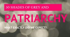 Illuminating! 50 Shades of Grey is built in to teh theology of many churches. http://juniaproject.com/50-shades-of-grey-and-patriarchy-what-exactly-did-we-expect/