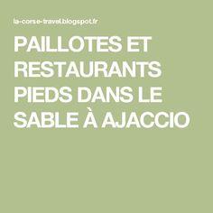 PAILLOTES ET RESTAURANTS PIEDS DANS LE SABLE À AJACCIO Restaurants, Destinations, Paris, Trips, Eat, Montmartre Paris, Places To Travel, Travel, Travel Destinations