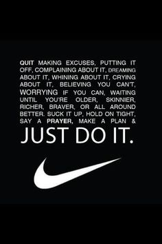 Wow..that says it all! JUST DO IT.. Nike says!