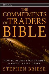 The Commitments of Traders Bible How To Profit from Insider Market Intelligence by Stephen Briese Despite your exchanging techniques, and regardless of what markets you're required in, there is a Commitments of Traders (COT) report that you ought to survey each week. No one comprehends this superior to Stephen Briese, an industry-driving master on COT information. Furthermore, now, with The Commitments of Traders Bible, Briese uncovers how to utilize the prescient energy of COT…