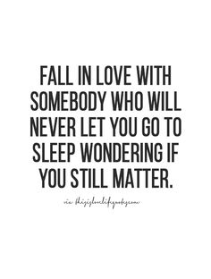 I never do. Even when we argue, if it's over the phone or if he's here with me, he always calls me back or comes to my side of the bed to hug me