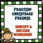 Fraction FREEBIE for Christmas: Simplify and Decode Worksheet  A fun way to practice simplifying fractions!   Students will need to simplify the fractions and then use their simplified answers to help decode the answer to the worksheet question about a singing elf!  (Please note that in the paid product each of these type of worksheets require more fractions to be simplified per worksheet - I've kept the answer to this question short and sweet for you to trial)  You may also be interested in…
