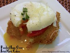 Poached Eggs over Fried Grit Cakes …. Dear Lord!