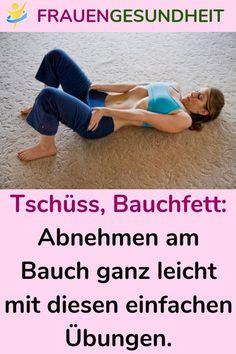 Tschüss, Bauchfett: Abnehmen am Bauch ganz leicht mit diesen einfachen Übungen. #Tschüss #Bauchfett #fett #Abnehmen #Übungen