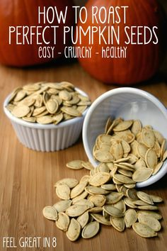 How To Roast Perfect Pumpkin Seeds - these are easy, healthy, crunchy and addicting! | Feel Great in 8