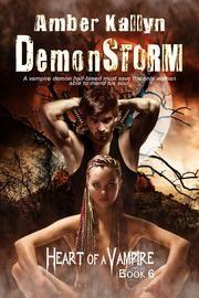 Demonstorm (Heart of a Vampire, Book 6) ebook by Amber Kallyn