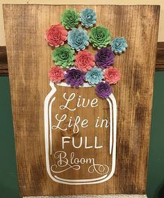 Flower Mason Jar Hand Painted Wood Sign Live Life in Full