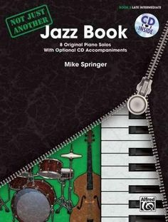 Not Just Another Jazz Book: 8 Original Piano Solos With Optional CD Accompaniments: Late Intermediate