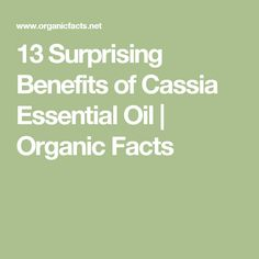 13 Surprising Benefits of Cassia Essential Oil | Organic Facts