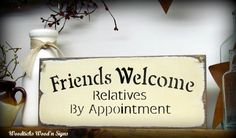 Friends Welcome Relatives by Appointment Painted Craft White Wood Sign * Painting Wood White, Distressed Furniture Painting, Diy Painting, Knotty Pine Decor, Blue Coffee Tables, Painted Wood Walls, Hand Painted, Diy Wood Signs, Wall Paint Colors