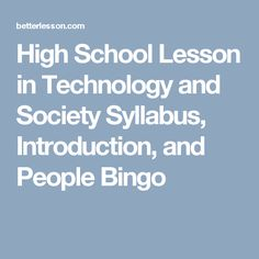 High School Lesson in Technology and Society Syllabus, Introduction, and People Bingo