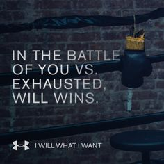 In the battle of you vs. exhausted, will wins. #IWILLWHATIWANT #quotes