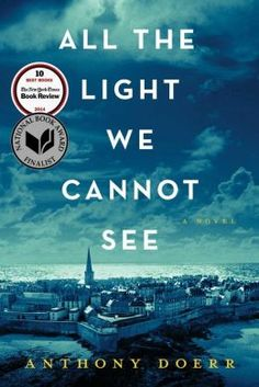 WANT TO READ: All the Light We Cannot See by Anthony Doerr. I am looking forward to reading this book that is currently on every best seller list I know of.