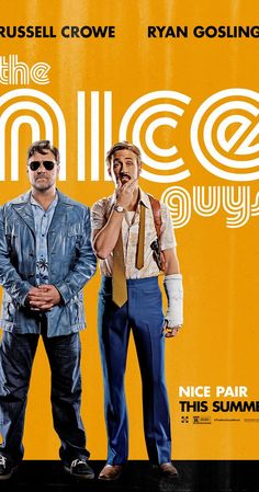 The Nice Guys - A mismatched pair of private eyes investigate the apparent suicide of a fading porn star in 1970s Los Angeles.