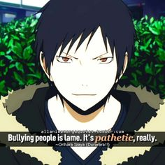 Orihara Izaya. Durarara!! #quote