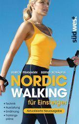 Nordic Walking für Einsteiger - Ulrich Pramann, Bernd Schäufle